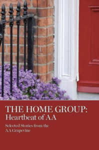 The Home Group: Heartbeat of AA Selected Stories from the AA Grapevine book cover